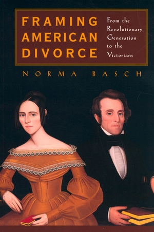 Framing American Divorce by Norma Basch