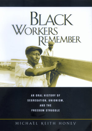 Black Workers Remember by Michael K. Honey