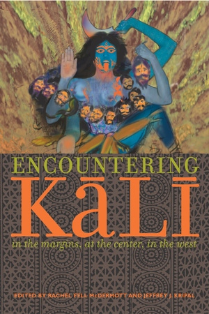 Encountering Kali by Rachel Fell McDermott, Jeffrey J. Kripal