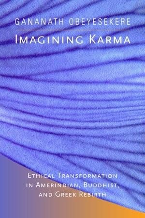 Imagining Karma by Gananath Obeyesekere
