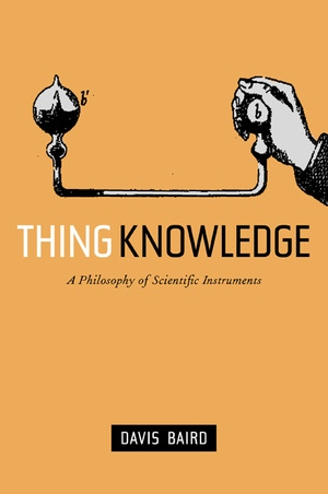 Thing Knowledge by Davis Baird