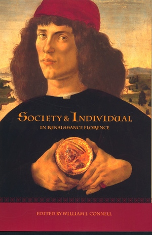 Society and Individual in Renaissance Florence by William J. Connell