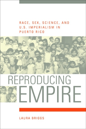 Reproducing Empire by Laura Briggs