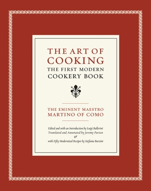 The Art of Cooking by Maestro Martino of Como, Luigi Ballerini