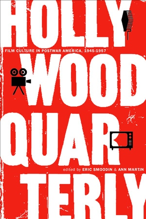 Hollywood Quarterly by Eric Smoodin, Ann Martin