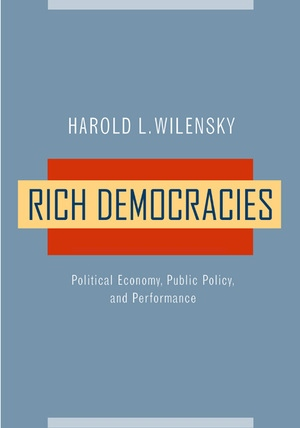 Rich Democracies by Harold L. Wilensky