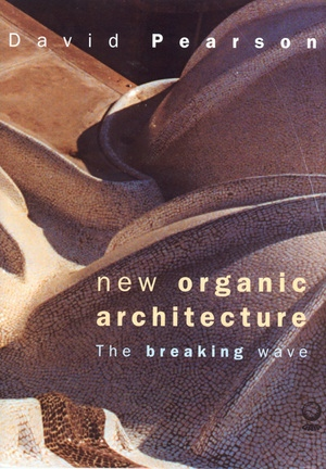 New Organic Architecture by David Pearson
