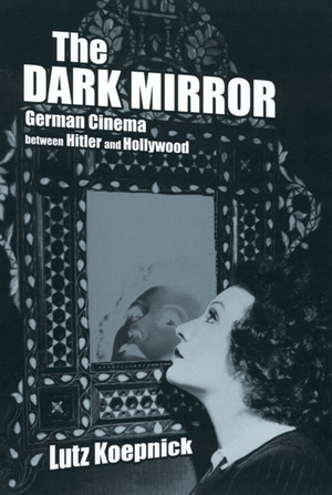 The Dark Mirror by Lutz Koepnick