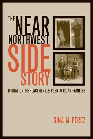 The Near Northwest Side Story by Gina Perez