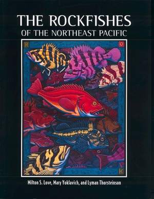 The Rockfishes of the Northeast Pacific by Milton S. Love, Mary Yoklavich, Lyman Thorsteinson