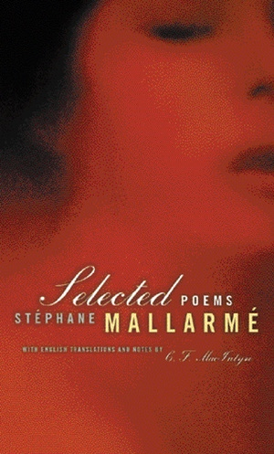 Selected Poems of Mallarme, Bilingual edition by Stephane Mallarme
