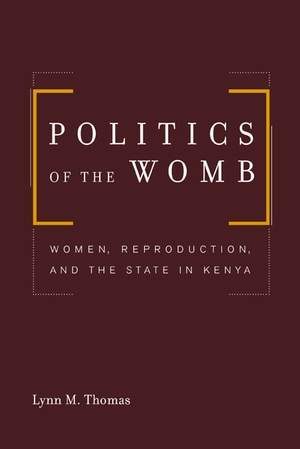 Politics of the Womb by Lynn Thomas