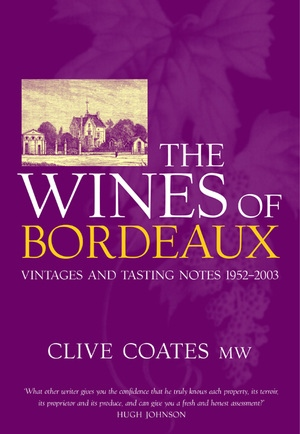 The Wines of Bordeaux by Clive Coates M. W.