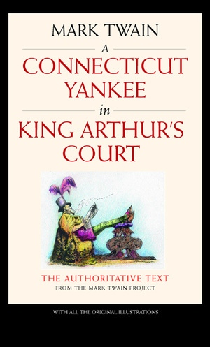 A Connecticut Yankee in King Arthur's Court by Mark Twain, Bernard L. Stein, Victor Fischer