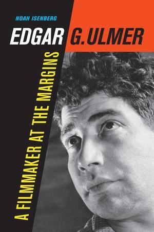 Edgar G. Ulmer by Noah Isenberg