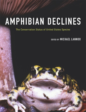 Amphibian Declines by Michael Lannoo