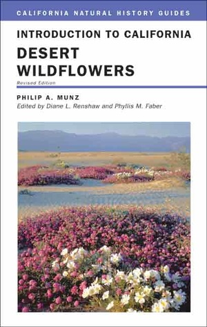 Introduction to California Desert Wildflowers, Revised Edition by Philip A. Munz, Diane Renshaw