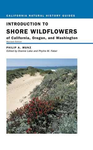 Introduction to Shore Wildflowers of California, Oregon, and Washington by Philip A. Munz, Dianne Lake, Phyllis M. Faber, Bruce M. Pavlik