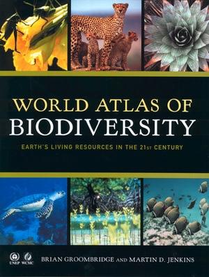 World Atlas of Biodiversity by B. Groombridge, M.D. Jenkins