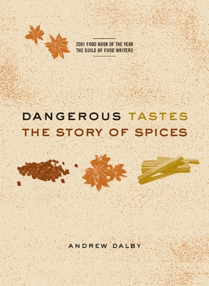Dangerous Tastes by Andrew Dalby