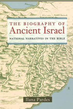 The Biography of Ancient Israel by Ilana Pardes - Paperback