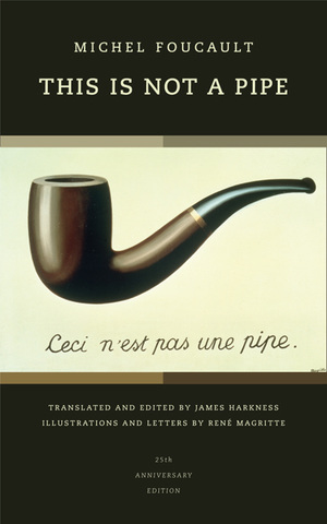 This Is Not a Pipe by Michel Foucault, James Harkness