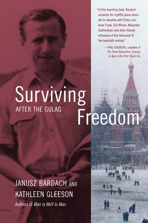 Surviving Freedom by Janusz Bardach, Kathleen Gleeson