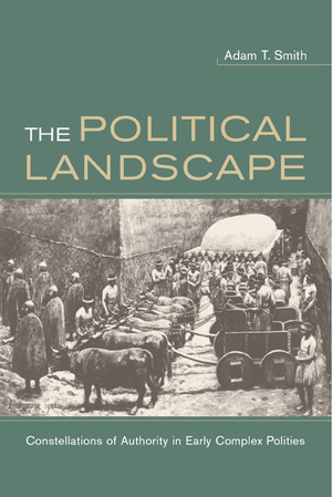 The Political Landscape by Adam T Smith