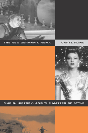 The New German Cinema by Caryl Flinn