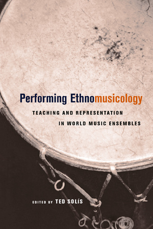 Performing Ethnomusicology by Ted Solis