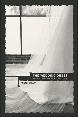 The Wedding Dress by Fanny Howe