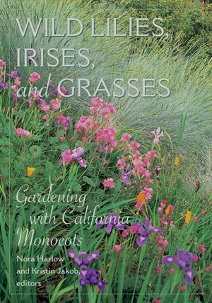 Wild Lilies, Irises, and Grasses by Nora Harlow, Kristin Jakob