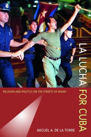La Lucha for Cuba by Miguel A. De La Torre