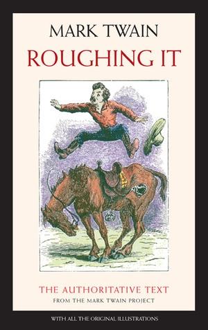 Roughing It by Mark Twain, Harriet E. Smith, Edgar Marquess Branch