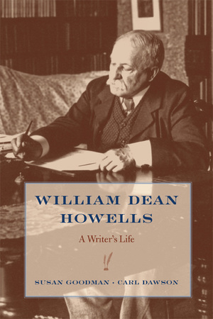 William Dean Howells by Susan Goodman, Carl Dawson