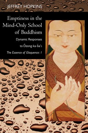 Emptiness in the Mind-Only School of Buddhism by Jeffrey Hopkins