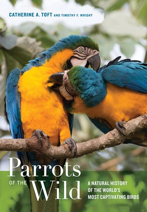 Parrots of the Wild by Catherine A. Toft, Timothy F. Wright