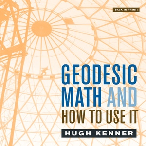 Geodesic Math and How to Use It by Hugh Kenner