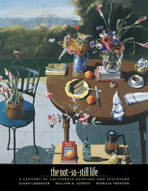 The Not-So-Still Life by Susan Landauer, William H. Gerdts, Patricia Trenton