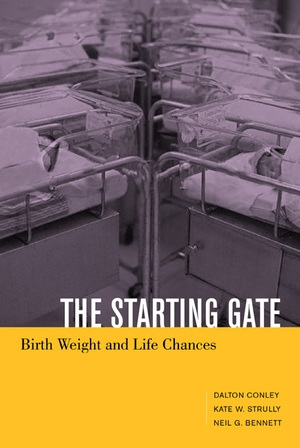 The Starting Gate by Dalton Conley, Kate Wetteroth Strully, Neil G Bennett
