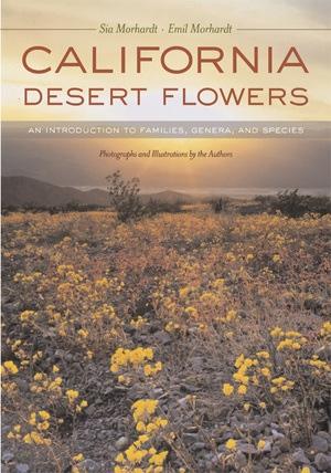 California Desert Flowers by Sia Morhardt, J. Emil Morhardt