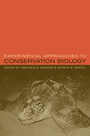 Experimental Approaches to Conservation Biology Edited by Malcolm Gordon, Soraya Bartol