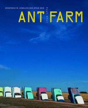 Ant Farm 1968-1978 by Constance Lewallen, Steve Seid