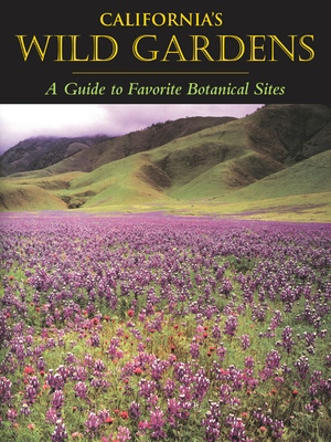 California's Wild Gardens by Phyllis M. Faber