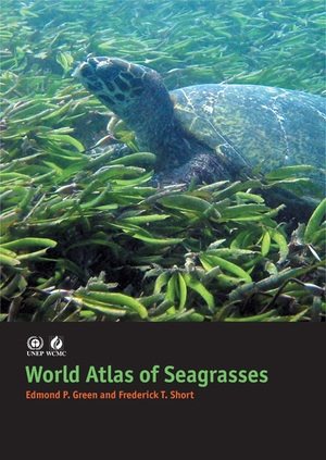 World Atlas of Seagrasses by Edmund P. Green, Fred Short