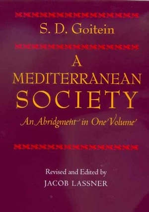 A Mediterranean Society Edited by S. D. Goitein, Jacob Lassner