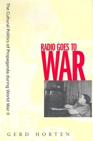 Radio Goes to War by Gerd Horten