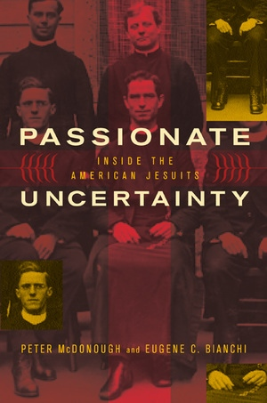 Passionate Uncertainty by Peter McDonough, Eugene C. Bianchi