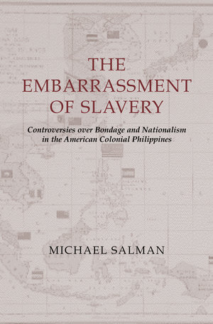 The Embarrassment of Slavery by Michael Salman
