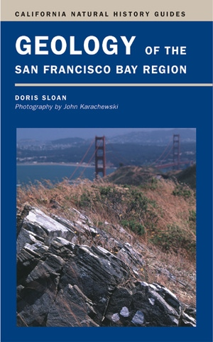 Geology of the San Francisco Bay Region by Doris Sloan
